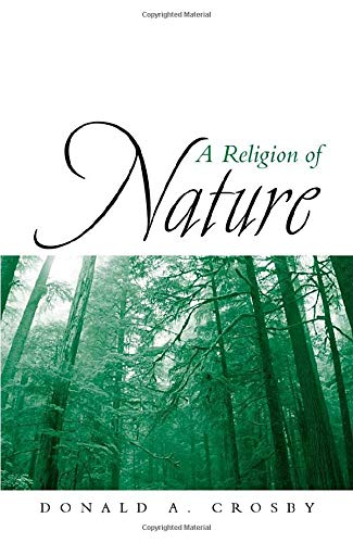 A Religion of Nature: Crosby, Donald A.