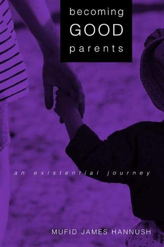 9780791454619: Becoming Good Parents: An Existential Journey (Suny Series, Alternatives in Psychology)