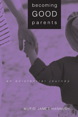 9780791454626: Becoming Good Parents: An Existential Journey (Suny Series, Alternatives in Psychology)