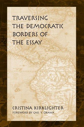 Traversing the Democratic Borders of the Essay: Cristina Kirklighter