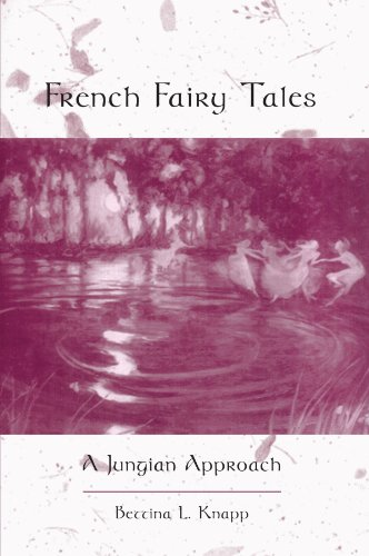 French Fairy Tales: A Jungian Approach: Knapp, Bettina L.