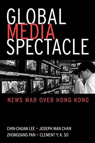 9780791454725: Global Media Spectacle: News War Over Hong Kong