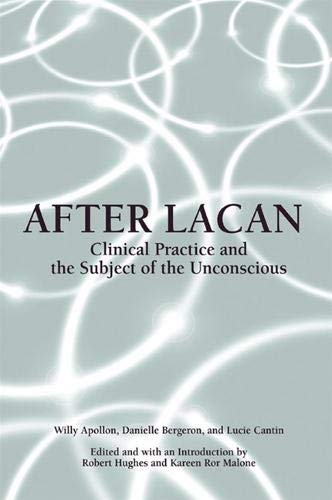 9780791454794: After Lacan: Clinical Practice and the Subject of the Unconscious (Suny Series in Psychoanalysis and Culture)