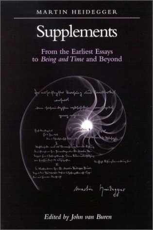 Supplements: From the Earliest Essays to Being and Time and Beyond: Martin Heidegger