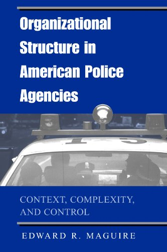 9780791455128: Organizational Structure in American Police Agencies: Context, Complexity, and Control (Suny Series in New Directions in Crime and Justice Studies)