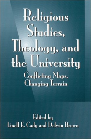 9780791455210: Religious Studies Theology and the Un: Conflicting Maps, Changing Terrain