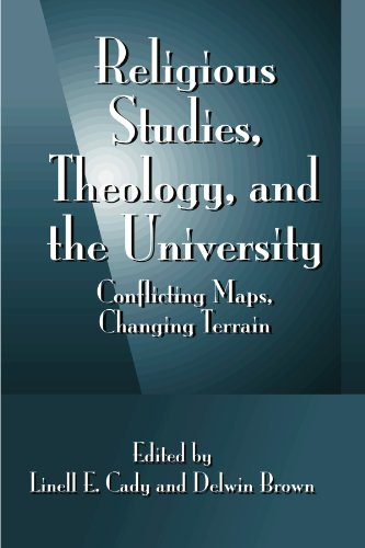 9780791455227: Religious Studies, Theology, and the University: Conflicting Maps, Changing Terrain