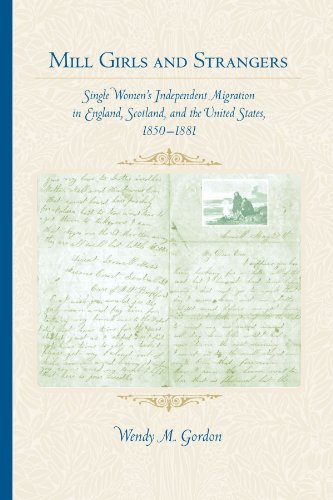Mill Girls and Strangers: Single Women's Independent Migration in England, Scotland, and the ...