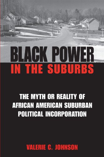 Black Power in the Suburbs: The Myth or Reality of African-American Suburban Political ...