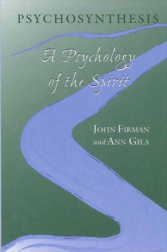 Psychosynthesis: A Psychology of the Spirit (Suny Series in Transpersonal and Humanistic Psychology...