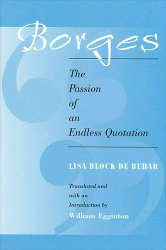 9780791455555: Borges: The Passion of an Endless Quotation