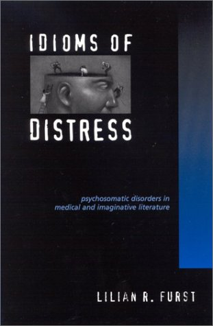 9780791455579: Idioms of Distress: Psychosomatic Disorders in Medical and Imaginative Literature