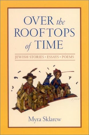 9780791455753: Over the Rooftops of Time: Jewish Stories, Essays, Poems (Suny Series in Modern Jewish Literature and Culture)