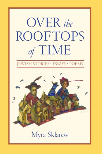 9780791455760: Over the Rooftops of Time: Jewish Stories, Essays, Poems (Suny Series in Modern Jewish Literature and Culture)