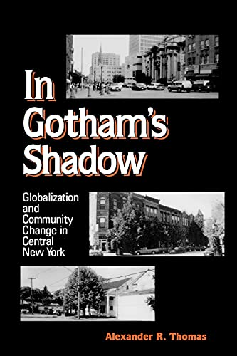 9780791455968: In Gotham's Shadow: Globalization and Community Change in Central New York