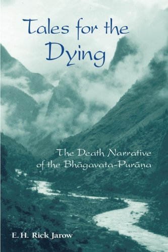 9780791456101: Tales for the Dying: The Death of Narrative of the Bhagavata-Purana (Suny Series in Hindu Studies): The Death Narrative of the Bhaagavata-Puraaona