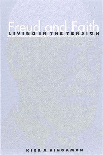 9780791456538: Freud and Faith: Living in the Tension