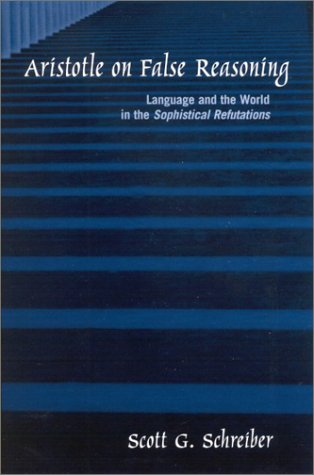 9780791456590: Aristotle on False Reasoning: Language and the World in the Sophistical Refutations (SUNY Series in Ancient Greek Philosophy)