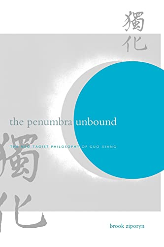 9780791456620: The Penumbra Unbound: The Neo-Taoist Philosophy of Guo Xiang (Suny Series in Chinese Philosophy and Culture)