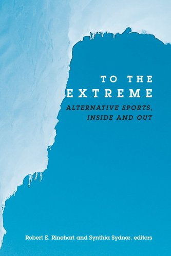 9780791456668: To the Extreme: Alternative Sports, Inside and Out (Suny Series on Sport, Culture, and Social Relations)