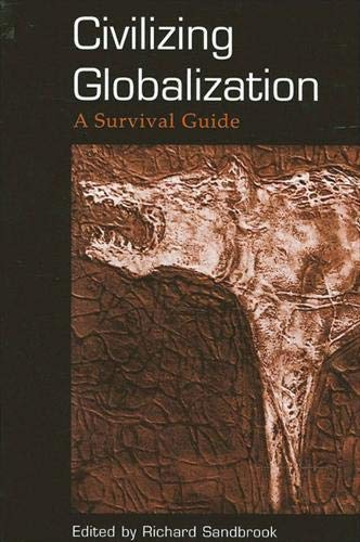 9780791456682: Civilizing Globalization: A Survival Guide (SUNY series in Radical Social and Political Theory)
