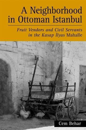 A Neighborhood in Ottoman Istanbul: Fruit Vendors: Cem Behar