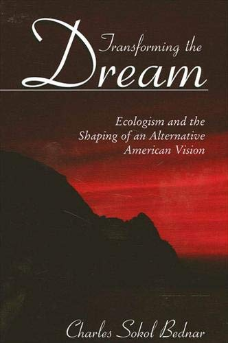 9780791457153: Transforming the Dream: Ecologism and the Shaping of an Alternative American Vision