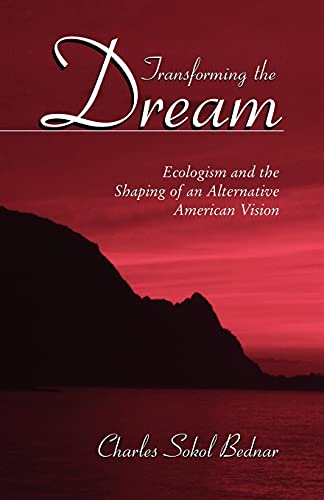 9780791457160: Transforming the Dream: Ecologism and the Shaping of an Alternative American Vision