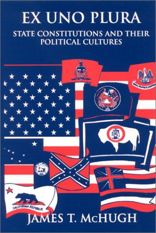 9780791457498: Ex Uno Plura: State Constitutions and Their Political Cultures (SUNY Series in American Constitutionalism)