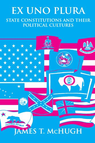9780791457504: Ex Uno Plura: State Constitutions and Their Political Cultures (Suny Series in American Constitutionalism)