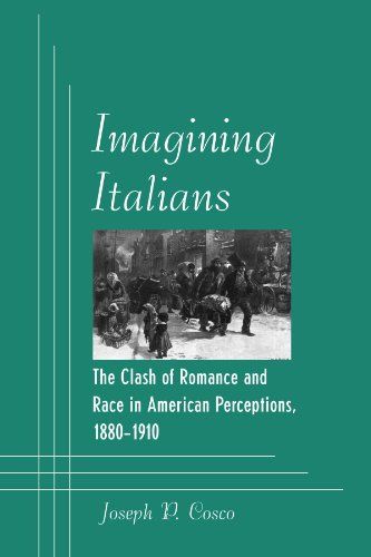 9780791457627: Imagining Italians: The Clash of Romance and Race in American Perceptions, 1880-1910 (SUNY series in Italian/American Culture)