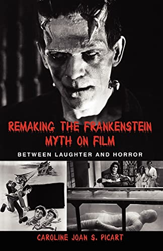 9780791457702: Remaking the Frankenstein Myth on Film (Suny Series in Psychoanalysis and Culture)
