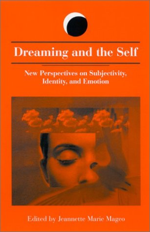 9780791457870: Dreaming and the Self: New Perspectives on Subjectivity, Identity, and Emotion (SUNY series in Dream Studies)