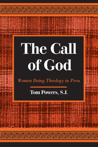 The call of God women doing theology in Peru.: Powers, Tom, S.J.