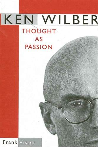 9780791458150: Ken Wilber: Thought as Passion (SUNY series in Transpersonal and Humanistic Psychology)