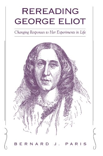 Rereading George Eliot: Changing Responses to Her Experiments in Life (9780791458341) by Paris, Bernard J.