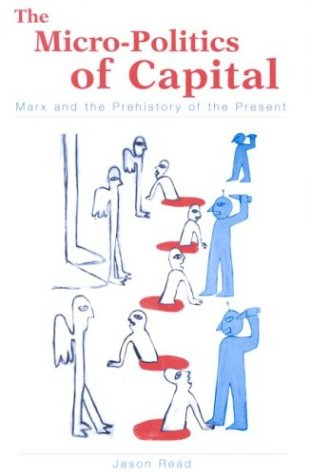 9780791458433: The Micro-Politics of Capital: Marx and the Prehistory of the Present