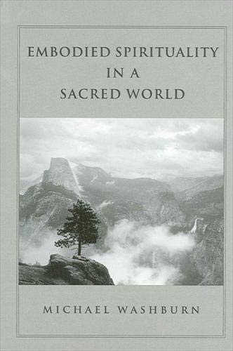9780791458471: Embodied Spirituality in a Sacred World (SUNY Series in Transpersonal and Humanistic Psychology)