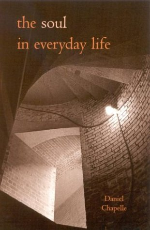 The Soul In Everyday Life: Chapelle, Daniel