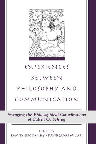 9780791458761: Experiences Between Philosophy and Communication: Engaging the Philosophical Contributions of Calvin O. Schrag (Suny Series in the Philosophy of the Social Sciences)