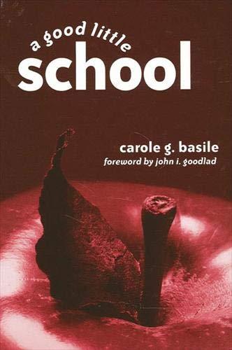 A Good Little School: Basile, Carole G