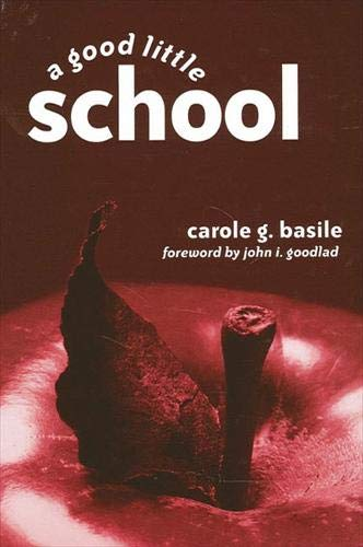 A Good Little School: Basile, Carole G