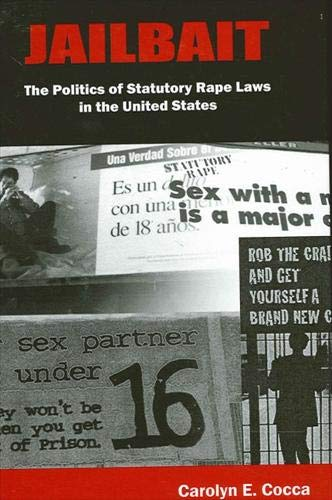 9780791459058: Jailbait: The Politics of Statutory Rape Laws in the United States