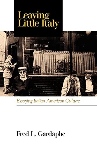 9780791459188: Leaving Little Italy: Essaying Italian American Culture