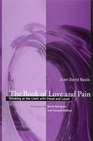 9780791459256: The Book of Love and Pain: Thinking at the Limit With Freud and Lacan (Psychoanalysis and Culture)