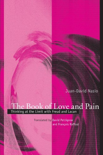 9780791459263: The Book of Love and Pain: Thinking at the Limit With Freud and Lacan (Psychoanalysis and Culture)
