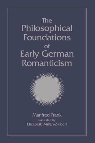 9780791459485: The Philosophical Foundations of Early German Romanticism (SUNY Series, Intersections: Philosophy and Critical Theory)