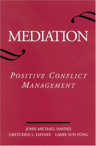 Mediation: Positive Conflict Management (SUNY Series in Transpersonal and Humanistic Psychology): ...