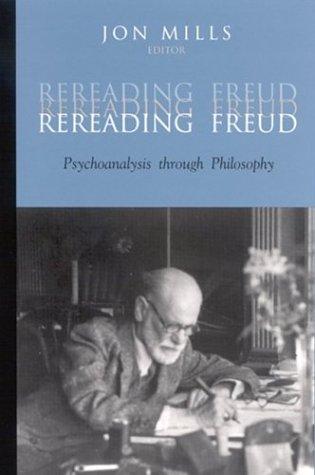 9780791460474: Rereading Freud: Psychoanalysis Through Philosophy