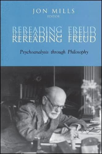 9780791460481: Rereading Freud: Psychoanalysis through Philosophy